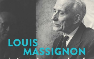 Louis Massignon, le « catholique musulman »